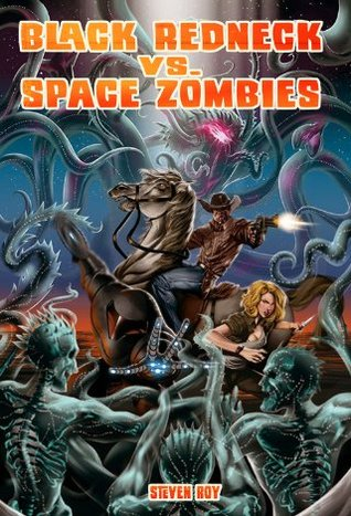 bookcover of BLACK REDNECK vs SPACE ZOMBIES! by Steven Roy