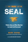 The Way of SEAL: Think Like an Elite Warrior to Succeed and Lead in Life