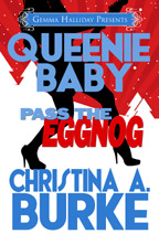 ScarelettReader's Review of Queenie Baby: Pass the Eggnog (Queenie Baby #2.5) by Christina A. Burke