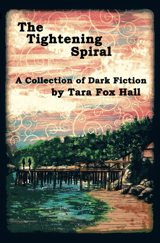 The Tightening Spiral by Tara Fox Hall