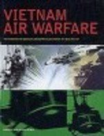 Vietnam Air Warfare  by  Robert F. Dorr