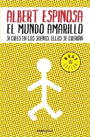 El mundo amarillo: Si crees en los sueños, ellos se crearán