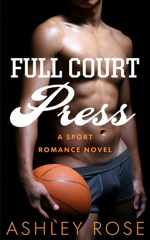 Full Court Press Ashley  Rose