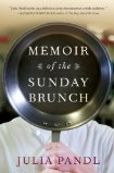 Memoir of the Sunday Brunch (2012) by Julia Pandl