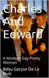 Charles and Edward: A Modern Day Pretty Woman