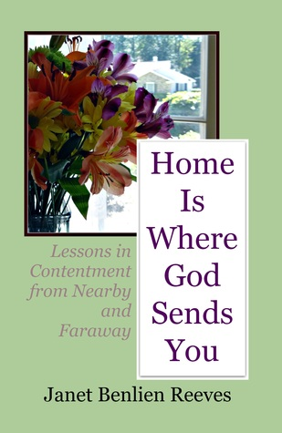 Home Is Where God Sends You by Janet Benlien Reeves