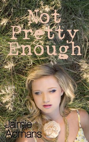Not Pretty Enough (Not Pretty Enough, #1)