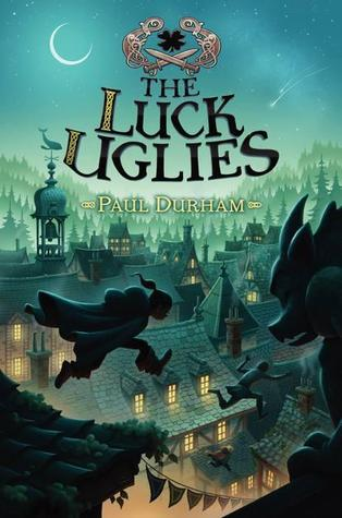 Cover of the novel 'The Luck Uglies.'