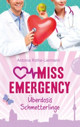 Überdosis Schmetterlinge (Miss Emergency, #5)