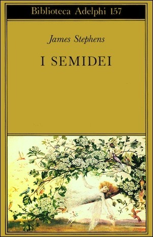 I semidei  by  James Stephens