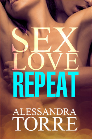 Book Review — Sex Love Repeat by Alessandra Torre