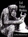 Evil Robot Monkey by Mary Robinette Kowal