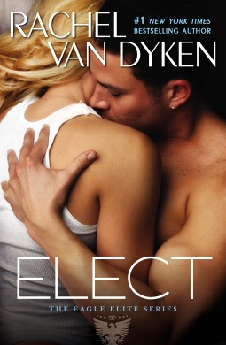 Elect (Eagle Elite #2) by Rachel Van Dyken | Review