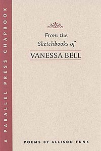 From the Sketchbooks of Vanessa Bell (Parallel Press Chapbook Series)  by  Allison Funk