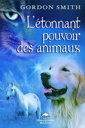 Létonnant pouvoir des animaux  by  Gordon Smith