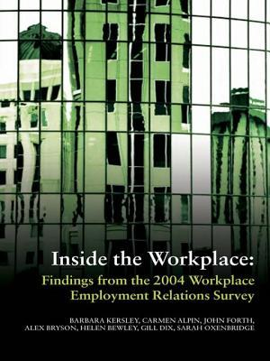 Inside the Workplace: Findings from the 2004 Workplace Employment Relations Survey  by  Barbara Kersley
