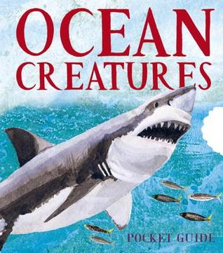 Ocean Creatures: A 3D Pocket Guide  by  Sarah Young