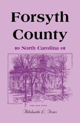 Forsyth County (North Carolina)  by  Adelaide L Fries