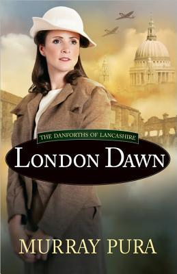 London Dawn (The Danforths of Lancashire #3)
