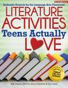 Literature Activities Teens Actually Love: Authentic Projects for the Language Arts Classroom
