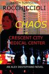 Chaos at Crescent City Medical Center by Judith Lucci