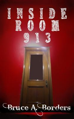 Inside Room 913 by Bruce A. Borders