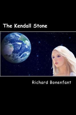 The Kendall Stone  by  Richard Joseph Bonenfant