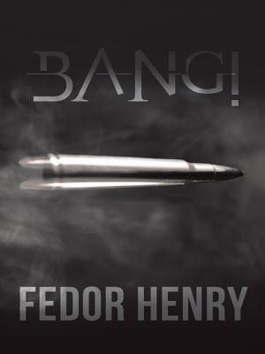 Bang!  by  Fedor Henry