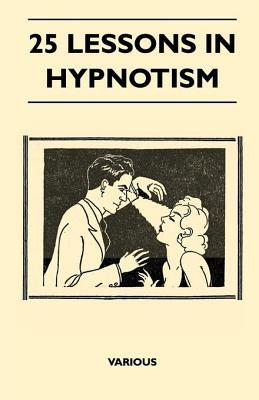 25 Lessons in Hypnotism Various