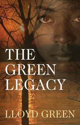 The Green Legacy by Lloyd A. Green