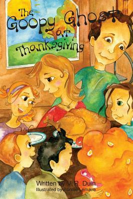 The Goopy Ghost at Thanksgiving  by  V. R. Duin