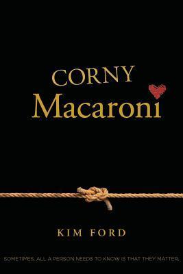 Corny Macaroni Kim Ford