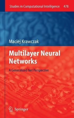 Multilayer Neural Networks: A Generalized Net Perspective Maciej Krawczak