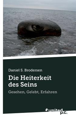 Die Heiterkeit des Seins Daniel S. Brodersen