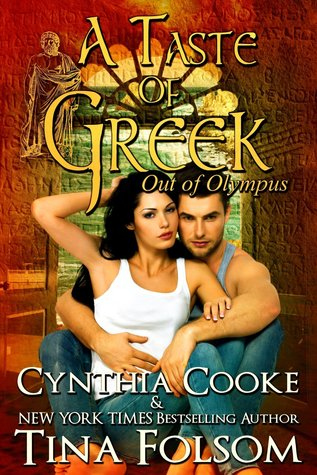 A Taste of Greek (Out of Olympus #3)  - Tina Folsom, Cynthia Cook