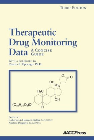 Therapeutic Drug Monitoring Data: A Concise Guide  by  Catherine A. Hammett-Stabler