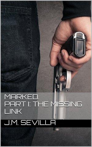 Marked - tome 1 : The Missing Link de J.M Sevilla 18717917