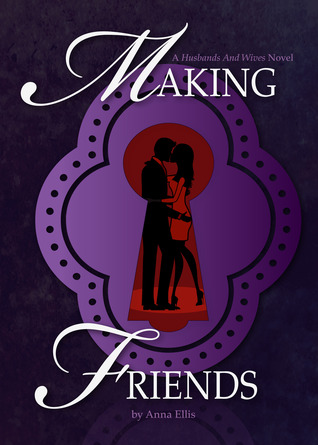 Making Friends (Husbands and Wives, #1)