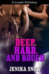 Deep, Hard, and Rough