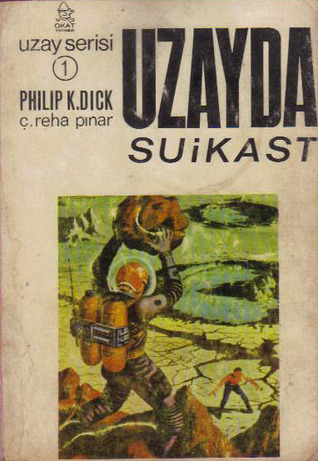 Uzayda Suikast  by  Philip K. Dick