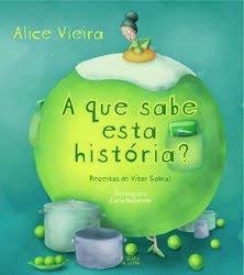 A Que Sabe Esta História? Alice Vieira