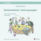 Det ved vi om - kommunikation i team og grupper  by  Preben Olund Kirkegaard