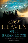 All Heaven Will Break Loose: When We Make the Priorities of Jesus Our Passion