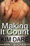 Making It Count (Kinky Quickies, #3)