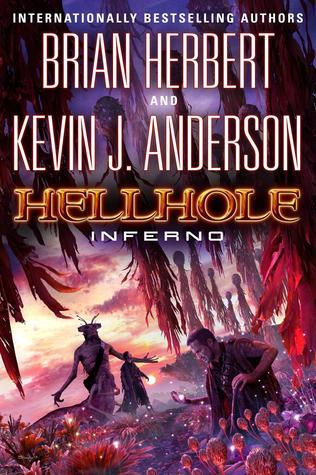 Hellhole Inferno (Hellhole, #3)  - Kevin J. Anderson, Brian Herbert