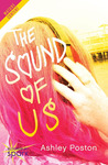 The Sound of Us by Ashley Poston