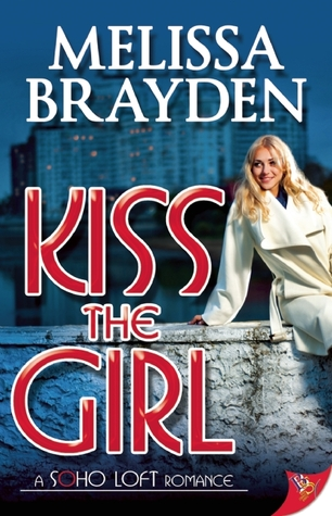 Kiss the Girl (Soho Loft, #1)
