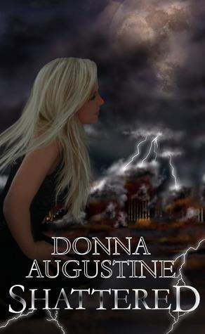Shattered (Alchemy #3)  - Donna Augustine