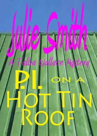 P.I. on a Hot Tin Roof (Talba Wallis, #4)