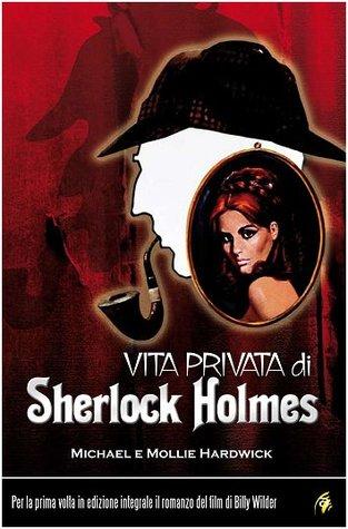 Vita privata di Sherlock Holmes Michael Hardwick